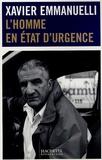 Xavier Emmanuelli - L' homme en état d'urgence.