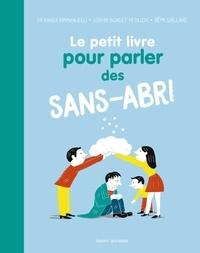 Xavier Emmanuelli et Sophie Bordet-Pétillon - Le petit livre pour parler des sans-abri.