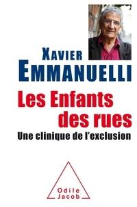 Xavier Emmanuelli - Les enfants des rues - Une clinique de l'exclusion.