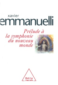 Xavier Emmanuelli - Prélude à la symphonie du nouveau monde.