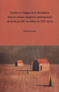 Xavier Escudero - Formes et visages de la décadence dans le roman espagnol contemporain de la fin du XXe au début du XXIe siècle.