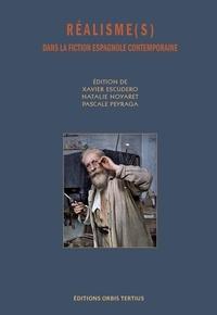 Xavier Escudero et Natalie Noyaret - Réalisme(s) dans la fiction espagnole contemporaine - (XIXe, XXe, XXIe, siècles).
