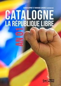 Xavier Espinet et Mariana Sanchez - Catalogne. La république libre - An 01.