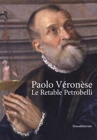 Xavier F. Salomon - Paolo Véronèse - Le Retable Petrobelli.