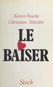 Xavier Fauche et Christiane Noetzlin - Le baiser.