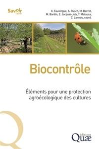 Xavier Fauvergue et Adrien Rusch - Biocontrôle - Eléments pour une protection agroécologique des cultures.