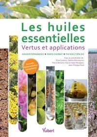 Xavier Fernandez et Xavier Fernandez - Les huiles essentielles - Vertus et applications.
