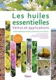 Xavier Fernandez et Farid Chemat - Les huiles essentielles - Vertus et applications.