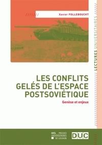 Xavier Follebouckt - Les conflits gelés de l'espace postsoviétique - Genèse et enjeux.