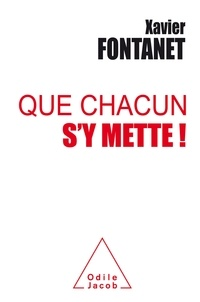 Xavier Fontanet - Que chacun s'y mette !.