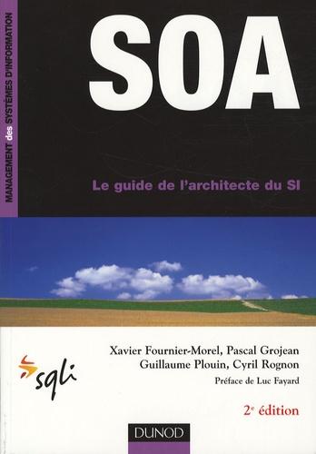 Xavier Fournier-Morel et Pascal Grojean - SOA, le guide de l'architecte du SI.