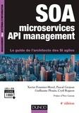 Xavier Fournier-Morel et Pascal Grojean - SOA , microservices et API management - 4e éd - Le guide de l'architecte des SI agiles.
