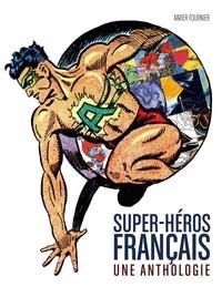 Xavier Fournier - Super-héros français - Une anthologie.