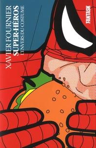 Xavier Fournier - Super-héros, l'envers du costume.