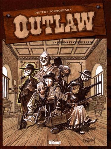 Xavier Fourquemin et  Dieter - Outlaw Tome 1 : Jupons et corbillards.