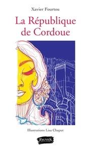 Xavier Fourtou - La République de Cordoue.