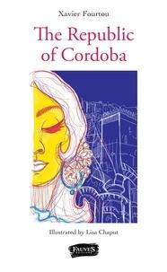 Xavier Fourtou et Lisa Chaput - The Republic of Cordoba.
