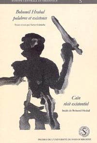 Xavier Galmiche et  Collectif - Bohumil Hrabal, palabres et existence suivi de Caïn récit existentiel.