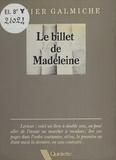 Xavier Galmiche - Le Billet de Madeleine.