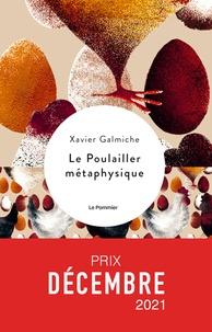 Xavier Galmiche - Le poulailler métaphysique.