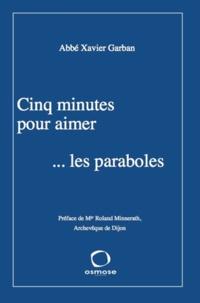 Xavier Garban - Cinq minutes pour aimer ...les paraboles.