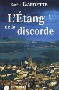 Xavier Gardette - L'Etang de la discorde.