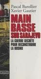 Xavier Gautier et Pascal Barollier - Main basse sur Sarajevo : La Guerre secrète pour reconstruire la Bosnie.