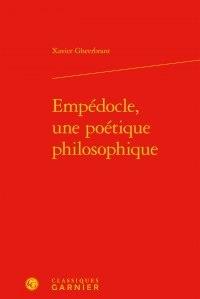Xavier Gheerbrant - Empédocle, une poétique philosophique.