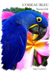 Xavier Gil - L'Oiseau Bleu.
