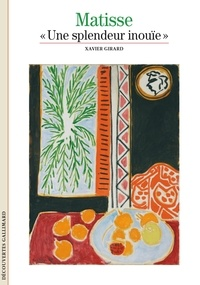 "Xavier Girard - Matisse - ""Une splendeur inouïe""."