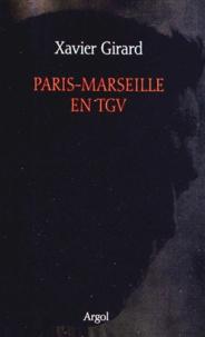 Xavier Girard - Paris-Marseille en TGV.