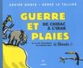 Xavier Gorce et Hervé Le Tellier - Guerre et plaies, de Chirac à l'Irak - Un an de chroniques en tandem dans LeMonde.fr.