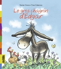 Xavier Gorce et Yves Calarnou - Le gros chagrin d'Edgar.