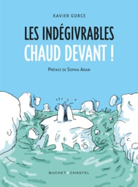 Xavier Gorce - Les indégivrables  : Chaud devant !.