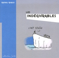 Xavier Gorce - Les indégivrables Tome 1 : .