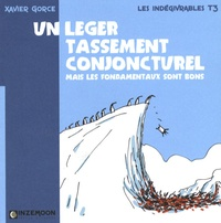 Xavier Gorce - Les indégivrables Tome 3 : Un léger tassement conjoncturel - Mais les fondamentaux sont bons.