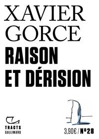 Xavier Gorce - Raison et dérision.
