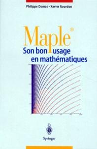 Xavier Gourdon et Philippe Dumas - Maple - Son bon usage en mathématiques.