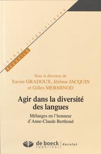Xavier Gradoux et Jérôme Jacquin - Agir dans la diversité des langues - Mélanges en l'honneur d'Anne-Claude Berthoud.