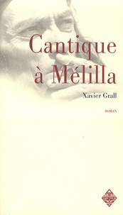 Xavier Grall - Cantique à Mélilla.