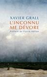 Xavier Grall - L'inconnu me dévore.