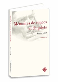 Xavier Grall - Mémoires de ronces et de galets.