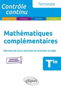 Xavier Grand-Jacquot - Mathématiques complémentaires Tle - Résumés de cours, exercices et contrôles corrigés.
