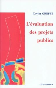 Xavier Greffe - L'évaluation des projets publics.