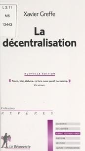 Xavier Greffe et  Collectif - La décentralisation.