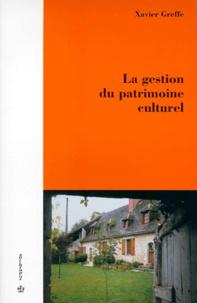 Xavier Greffe - La gestion du patrimoine culturel.