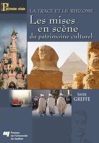 Xavier Greffe - La trace et le rhizome - Les mises en scène du patrimoine culturel.