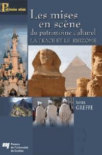 Xavier Greffe - Les mises en scène du patrimoine culturel - La trace et le rhizome.