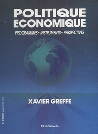 Xavier Greffe - Politique économique - Programmes, instruments, perspectives.