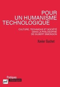 Xavier Guchet - Pour un humanisme technologique - Culture, technique et société dans la philosophie de Gilbert Simondon.